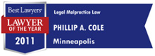 Phil Cole Best Lawyers Minneapolis Legal Malpractice Law Defendants Lawyer of the Year 2011