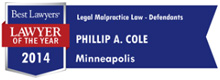 Phil Cole Best Lawyers Minneapolis Legal Malpractice Defendants Lawyer of the Year 2014