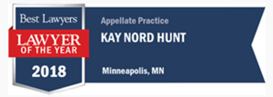 Kay Nord Hunt 2018 Minneapolis Best Lawyers Lawyer of the Year Appellate Practice