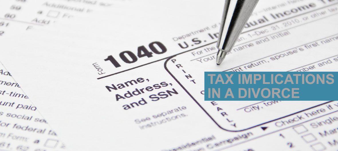 Tax documents with text saying tax implications in a divorce