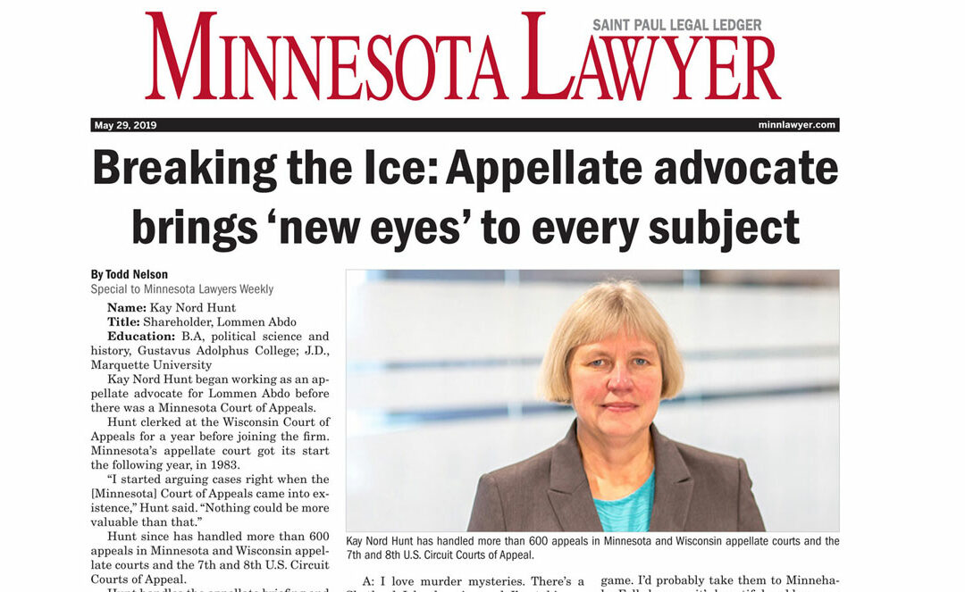 Attorney Kay Nord Hunt discusses her appellate practice in Minnesota Lawyer Q&A.