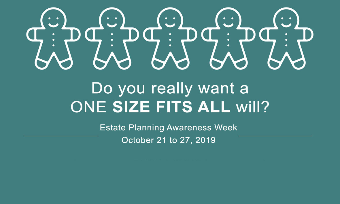 Estate Planning Awareness Week: The Importance to You and Your Family of Having an Estate Plan